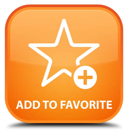 value add: Add to favorite orange square button