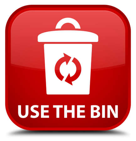 use: Use the bin red square button