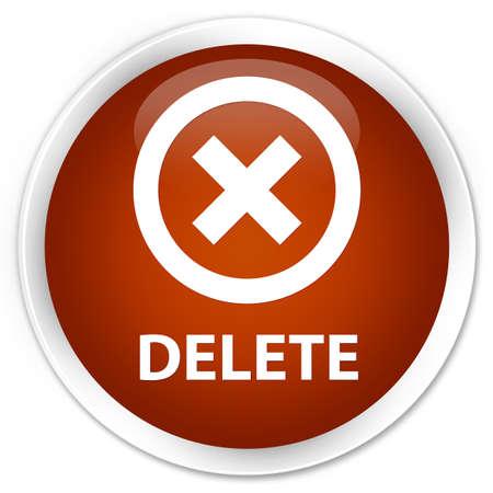 abort: Delete brown glossy round button