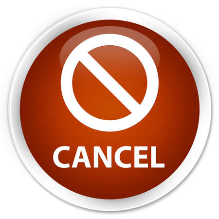abort: Cancel (prohibition sign icon) brown glossy round button