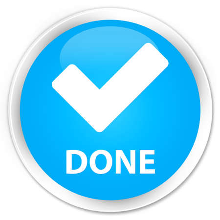 done: Done (validate icon) cyan blue glossy round button