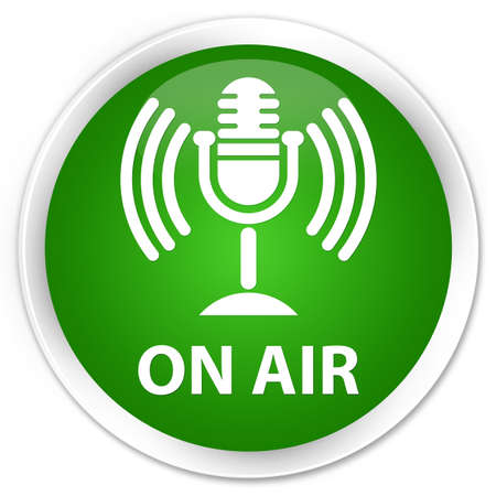 air show: On air (mic icon) green glossy round button
