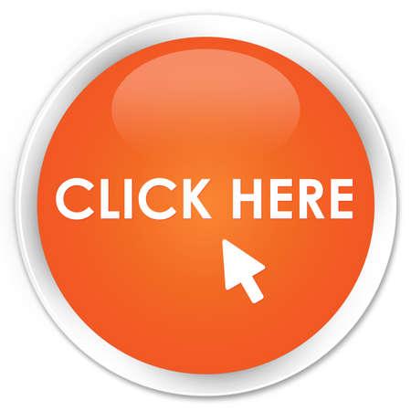 here: Click here orange glossy round button