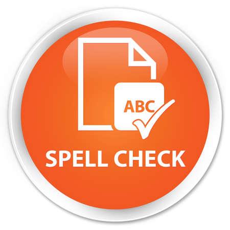 ok sign language: Spell check document orange glossy round button