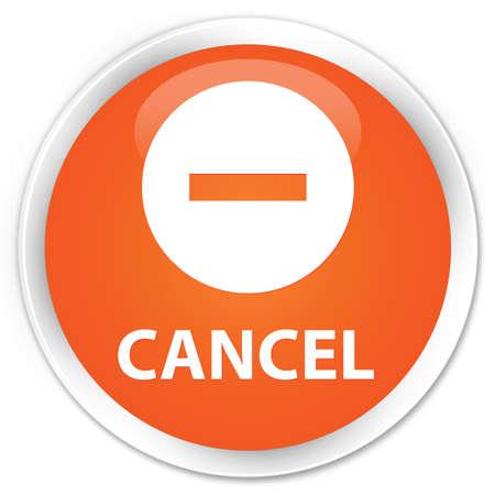 cancellation: Cancel orange glossy round button
