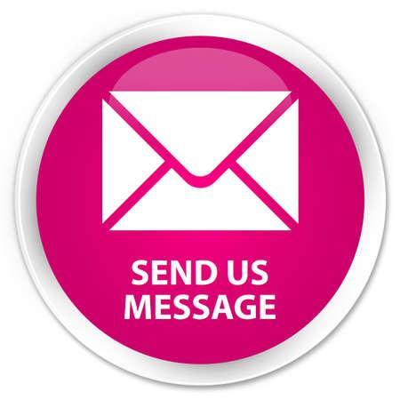 flysheet: Send us message pink glossy round button