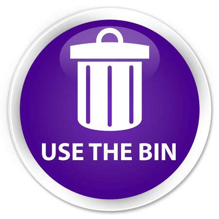 use: Use the bin (trash icon) purple glossy round button