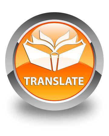 translator: Translate glossy orange round button
