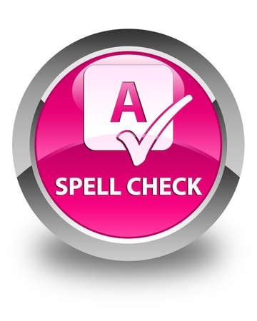 spell: Spell check glossy pink round button Stock Photo