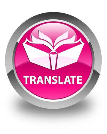 translate: Translate glossy pink round button Stock Photo