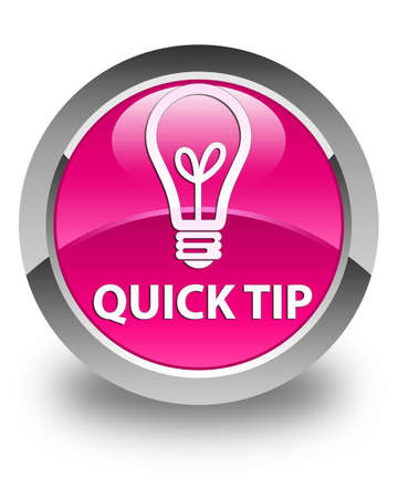 tip to tip: Quick tip (bulb icon) glossy pink round button