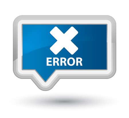abort: Error (cancel icon) blue banner button