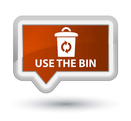 Use the bin brown banner button