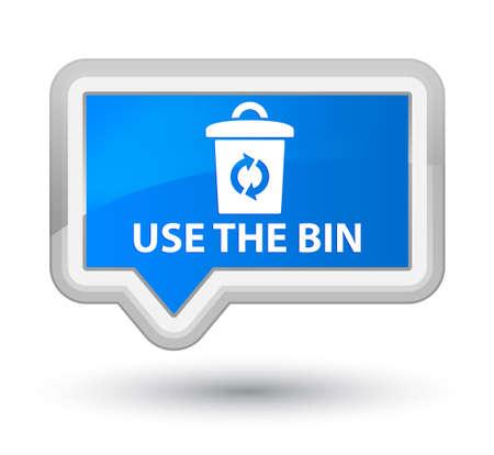 blue bin: Use the bin cyan blue banner button