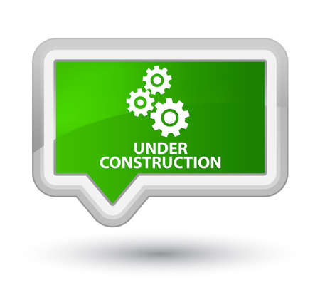 reconstruction: Under construction (gears icon) green banner button