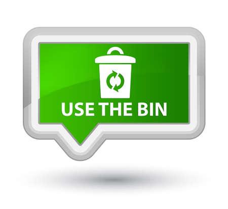 use: Use the bin green banner button