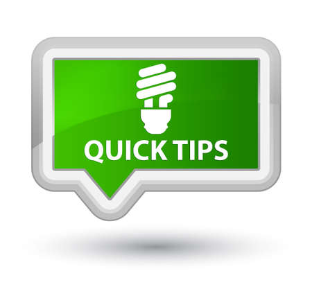 quick: Quick tips (bulb icon) green banner button