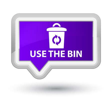 refuse: Use the bin purple banner button
