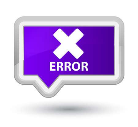 abort: Error (cancel icon) purple banner button