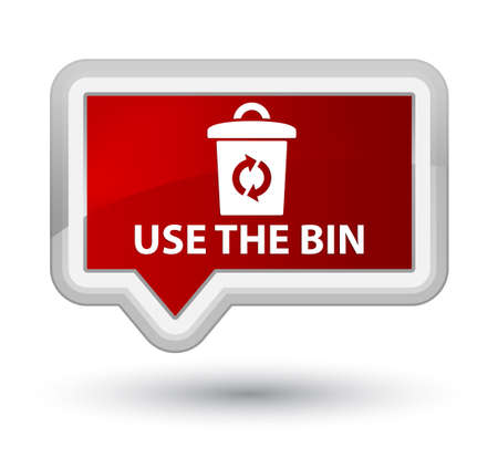 refuse: Use the bin red banner button