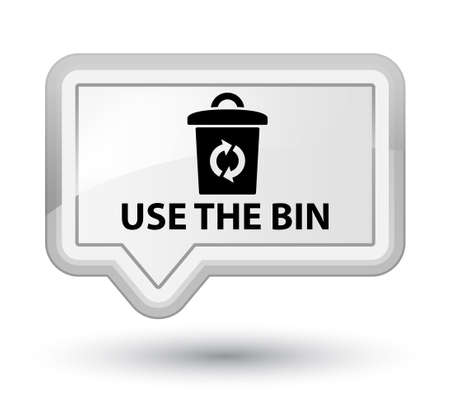 use: Use the bin white banner button