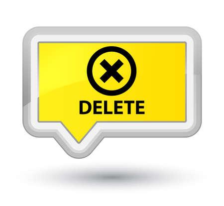 abort: Delete yellow banner button