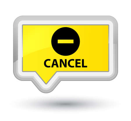 abort: Cancel yellow banner button