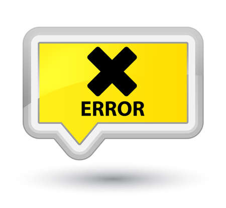 Error (cancel icon) yellow banner button