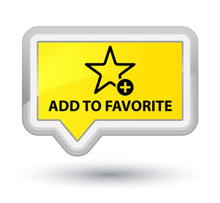 value add: Add to favorite yellow banner button Stock Photo