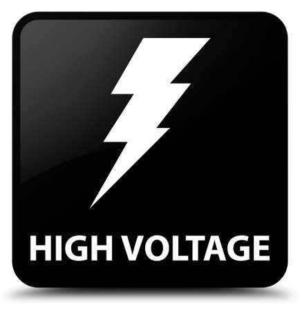 high voltage: High voltage (electricity icon) black square button Stock Photo