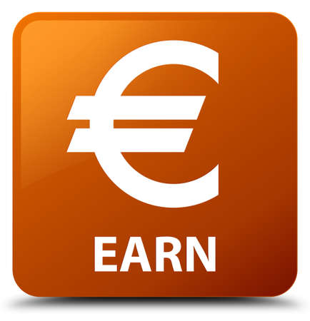 earn: Earn (euro sign) brown square button Stock Photo