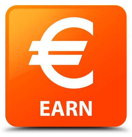 Earn (euro sign) orange square button