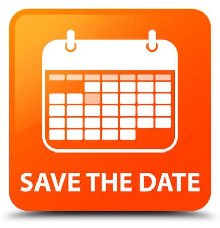 Save the date orange square button Stock Photo