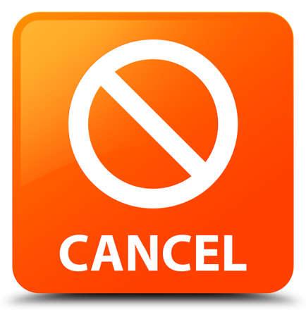 disagree: Cancel (prohibition sign icon) orange square button Stock Photo