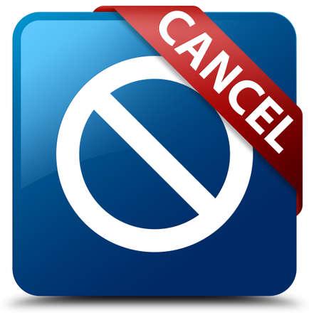 disagree: Cancel (prohibition sign icon) blue square button Stock Photo