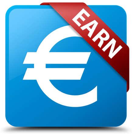 earn: Earn (euro sign) cyan blue square button Stock Photo