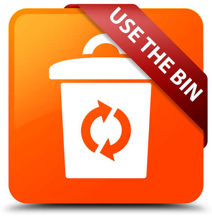 Use the bin orange square button