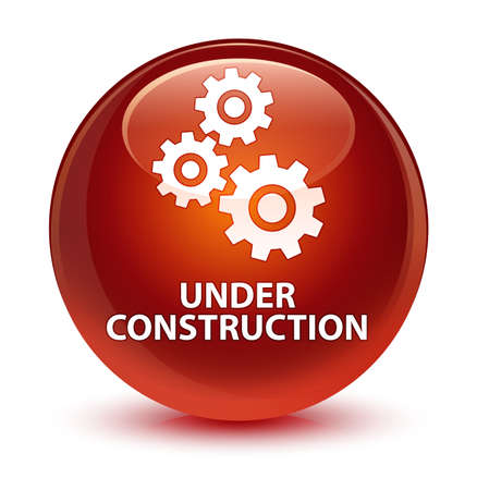 brown: Under construction (gears icon) isolated on glassy brown round button abstract illustration Stock Photo