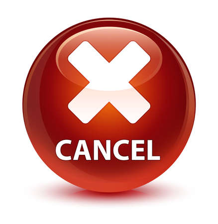 Cancel isolated on glassy brown round button abstract illustration