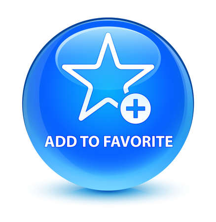 Add to favorite isolated on glassy cyan blue round button abstract illustration