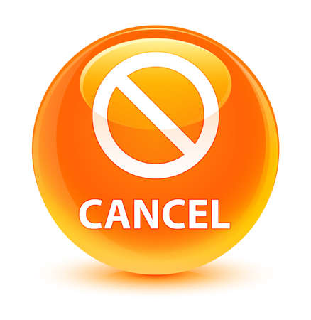 Cancel (prohibition sign icon) isolated on glassy orange round button abstract illustration