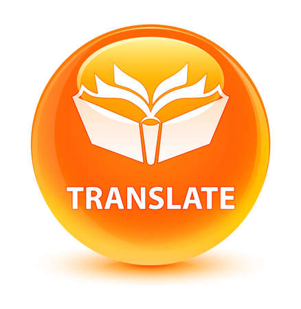 Translate isolated on glassy orange round button abstract illustration
