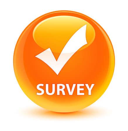 Survey (validate icon) isolated on glassy orange round button abstract illustration