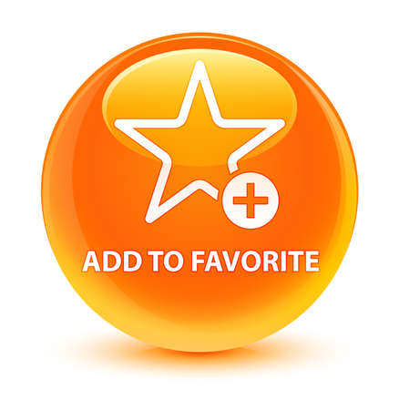 Add to favorite isolated on glassy orange round button abstract illustration