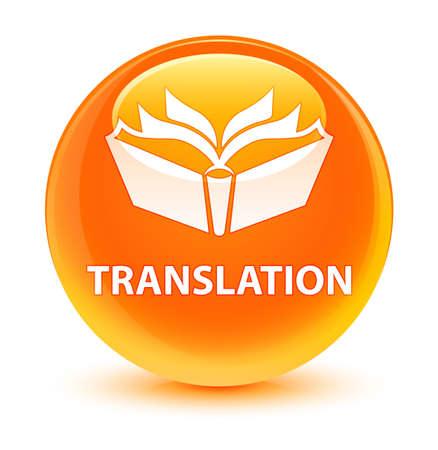 translation: Translation isolated on glassy orange round button abstract illustration