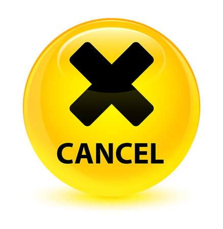 Cancel isolated on glassy yellow round button abstract illustration