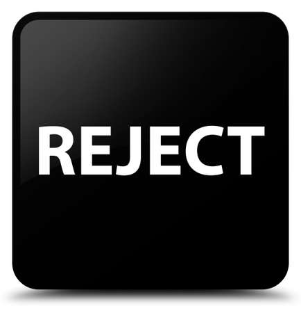 Reject isolated on black square button abstract illustration