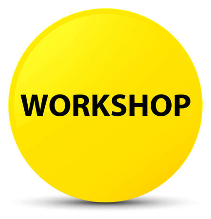 Workshop isolated on yellow round button abstract illustration