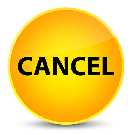 Cancel isolated on elegant yellow round button abstract illustration