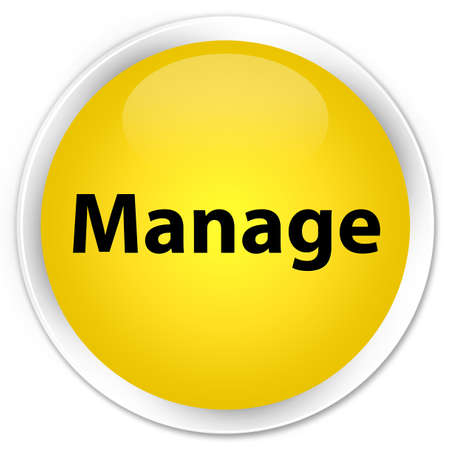 Manage isolated on premium yellow round button abstract illustration Stock Photo